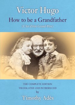 front cover of Victor Hugo, How to be a Grandfather